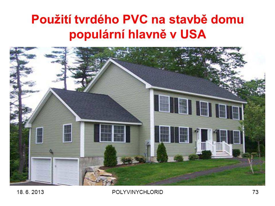 Použití tvrdého PVC na stavbě domu populární hlavně v USA 7318. 6. 2013POLYVINYCHLORID