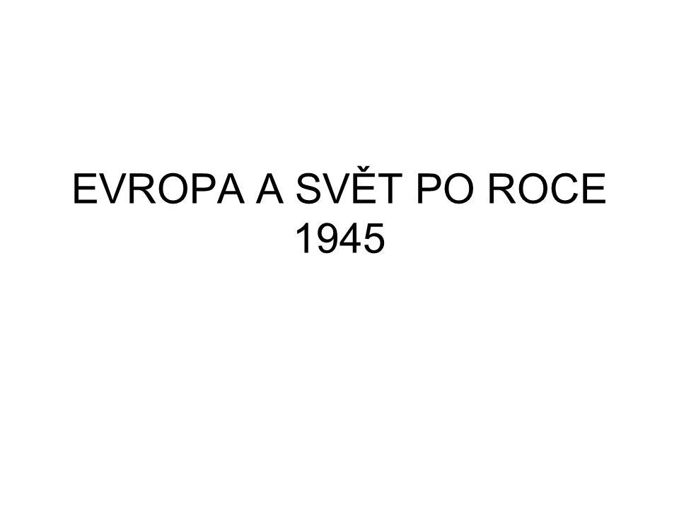 EVROPA A SVĚT PO ROCE 1945