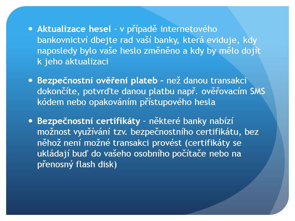 Aktualizace hesel – v případě internetového bankovnictví dbejte rad vaší banky, která eviduje, kdy naposledy bylo vaše heslo změněno a kdy by mělo doj