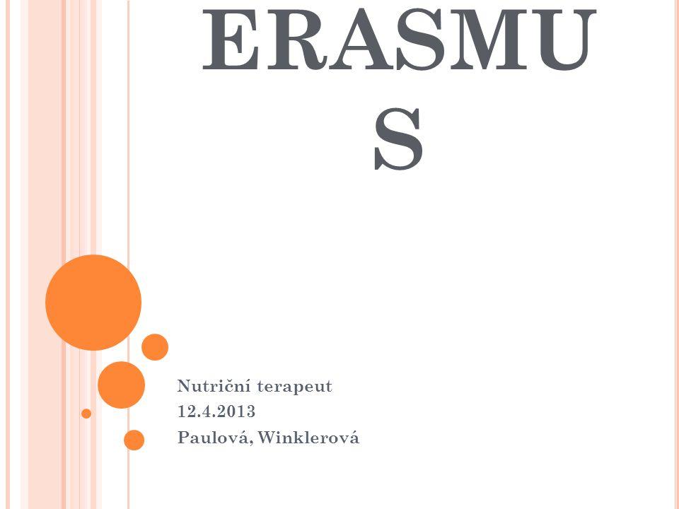 ERASMU S Nutriční terapeut 12.4.2013 Paulová, Winklerová
