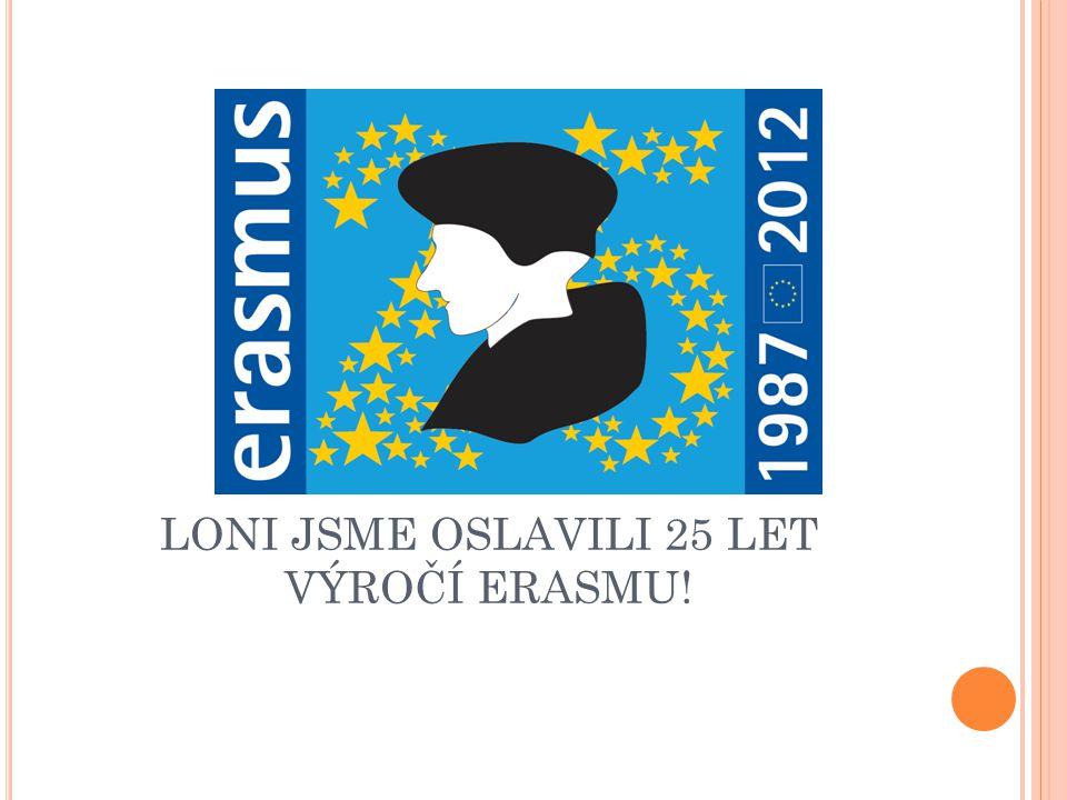 LONI JSME OSLAVILI 25 LET VÝROČÍ ERASMU!