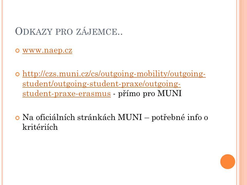 O DKAZY PRO ZÁJEMCE.. www.naep.cz http://czs.muni.cz/cs/outgoing-mobility/outgoing- student/outgoing-student-praxe/outgoing- student-praxe-erasmushttp