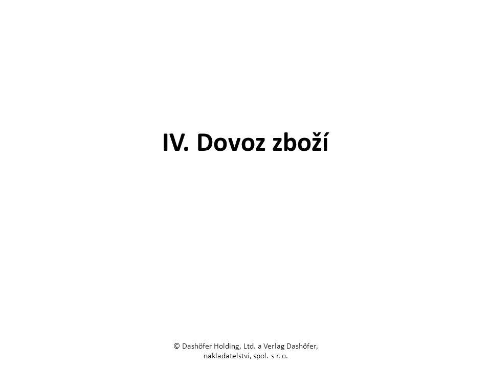 IV. Dovoz zboží © Dashöfer Holding, Ltd. a Verlag Dashöfer, nakladatelství, spol. s r. o.