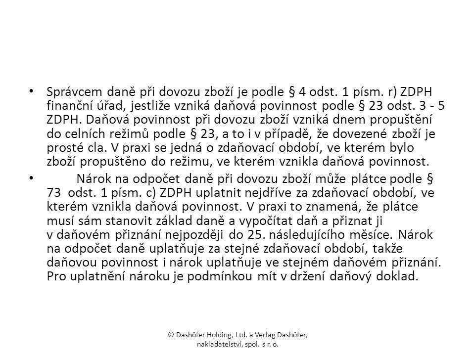 Správcem daně při dovozu zboží je podle § 4 odst. 1 písm.