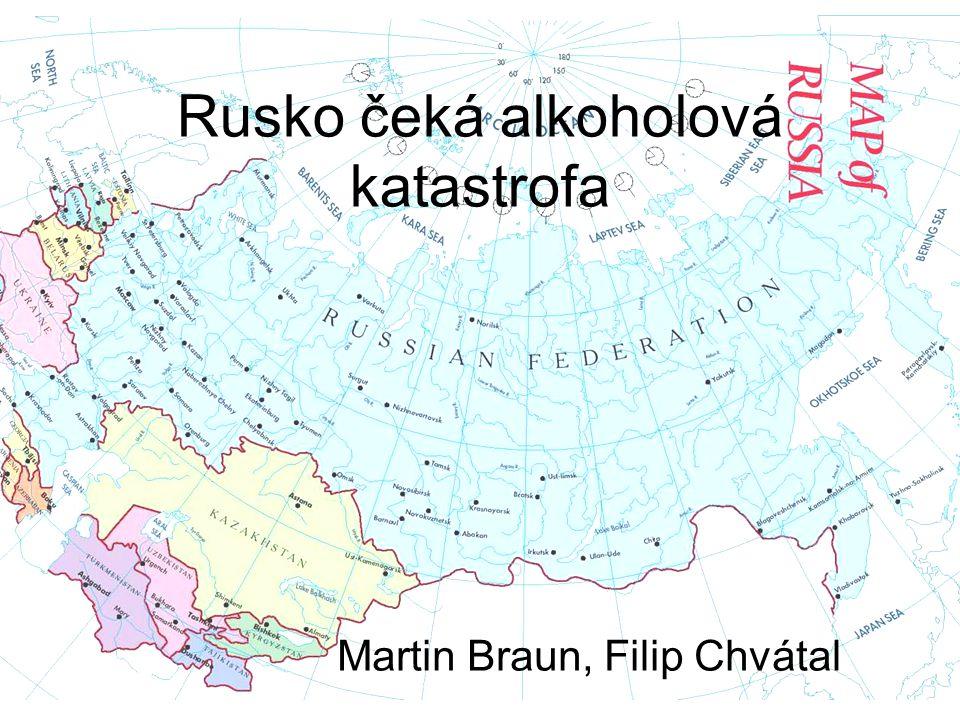 Rusko čeká alkoholová katastrofa Martin Braun, Filip Chvátal