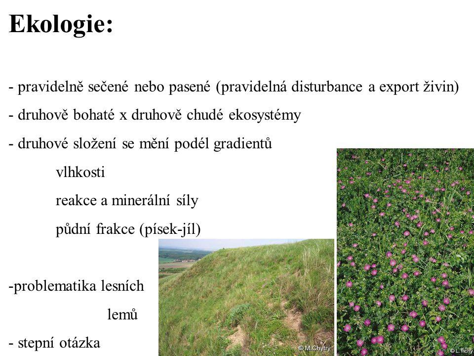 Ekologie: - pravidelně sečené nebo pasené (pravidelná disturbance a export živin) - druhově bohaté x druhově chudé ekosystémy - druhové složení se měn