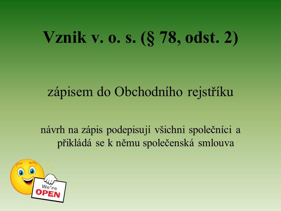Vznik v. o. s. (§ 78, odst.