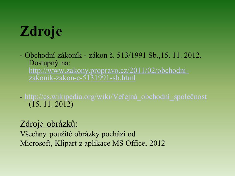 Zdroje - Obchodní zákoník - zákon č. 513/1991 Sb.,15.