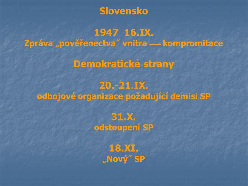 """Slovensko 1947 16.IX. Zpráva """"pověřenectva˝ vnitra kompromitace Demokratické strany 20.-21.IX. odbojové organizace požadující demisi SP 31.X. odstoupe"""