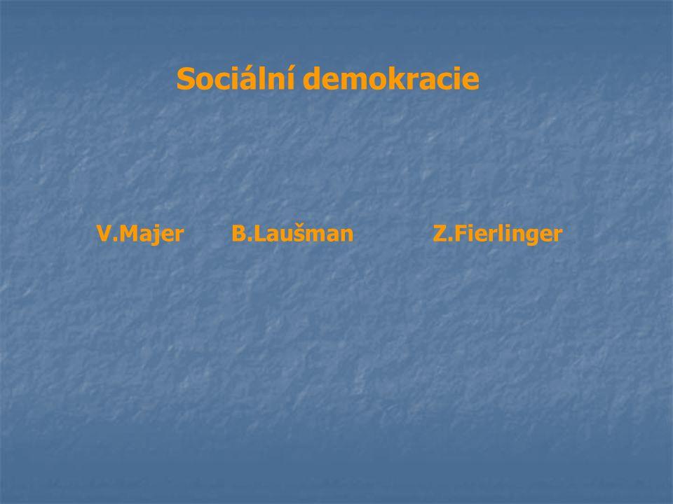 Sociální demokracie V.MajerB.LaušmanZ.Fierlinger