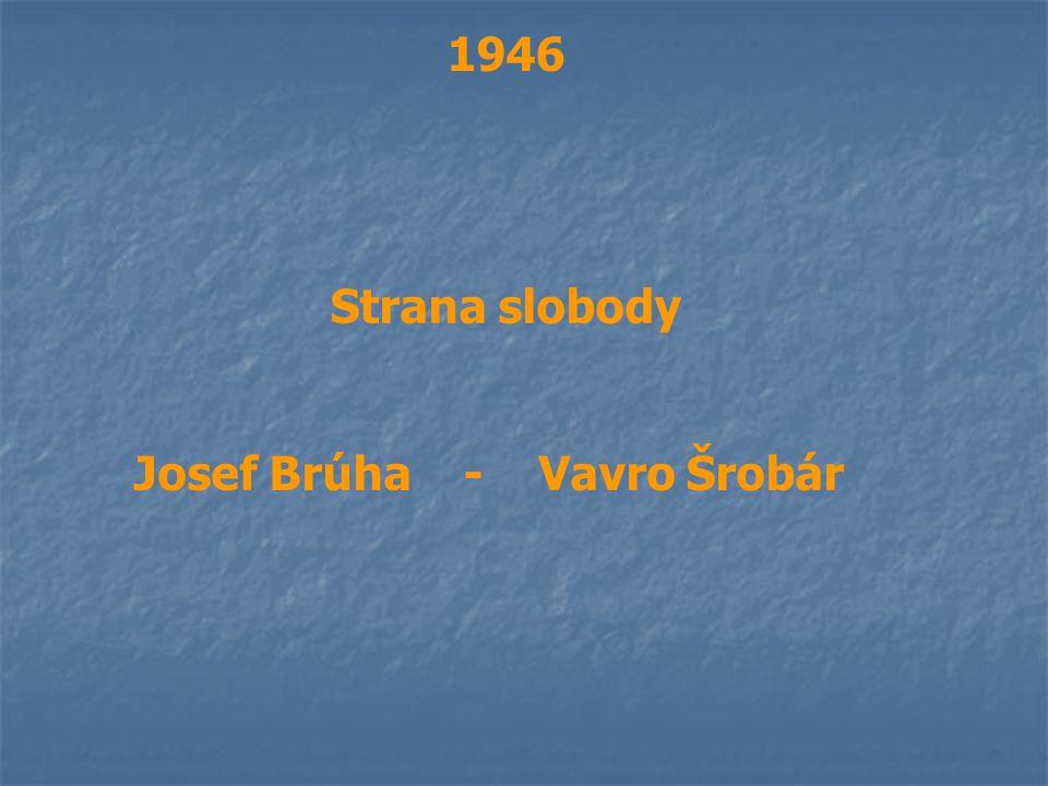 1946 Strana slobody Josef Brúha - Vavro Šrobár