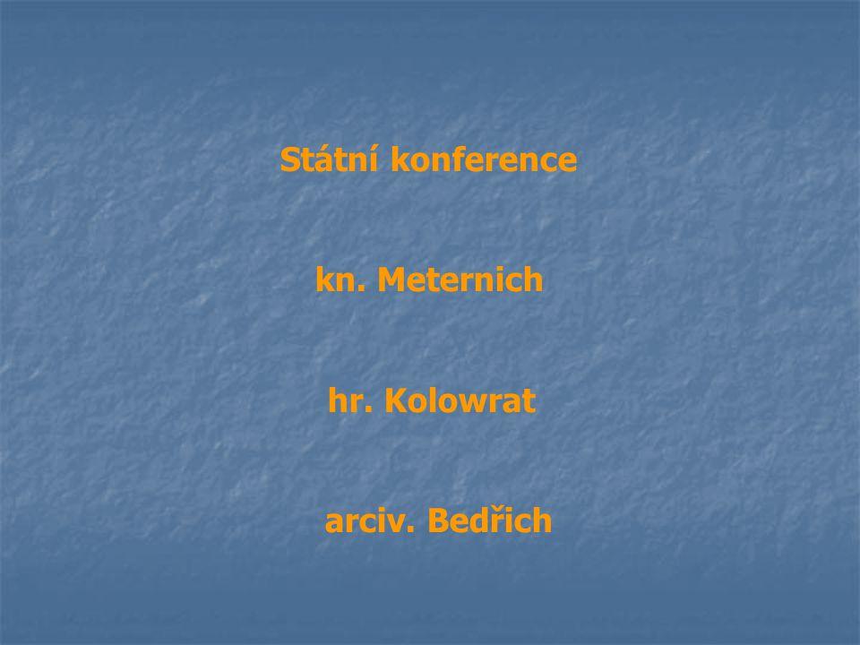 Státní konference kn. Meternich hr. Kolowrat arciv. Bedřich