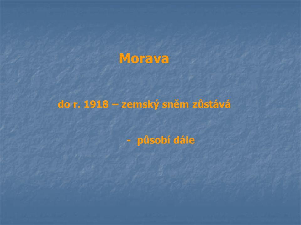 Morava do r. 1918 – zemský sněm zůstává - působí dále