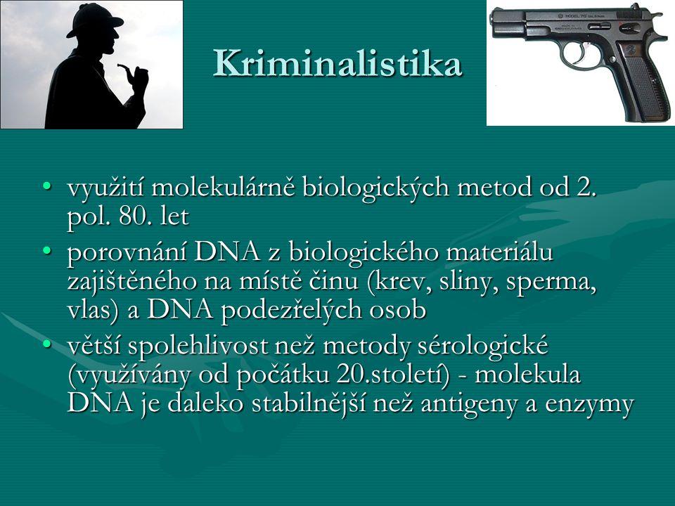 Kriminalistika využití molekulárně biologických metod od 2. pol. 80. letvyužití molekulárně biologických metod od 2. pol. 80. let porovnání DNA z biol