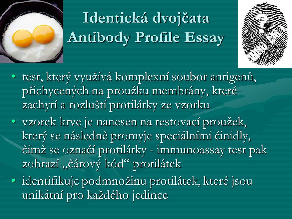 Identická dvojčata Antibody Profile Essay test, který využívá komplexní soubor antigenů, přichycených na proužku membrány, které zachytí a rozluští pr