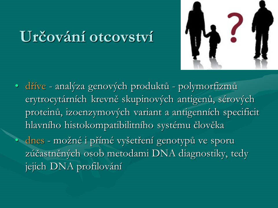 Určování otcovství dříve - analýza genových produktů - polymorfizmů erytrocytárních krevně skupinových antigenů, sérových proteinů, izoenzymových vari