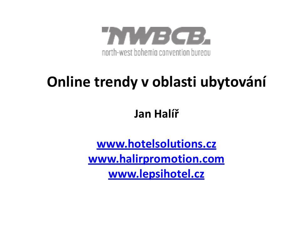Online trendy v oblasti ubytování Jan Halíř www.hotelsolutions.cz www.halirpromotion.com www.lepsihotel.cz