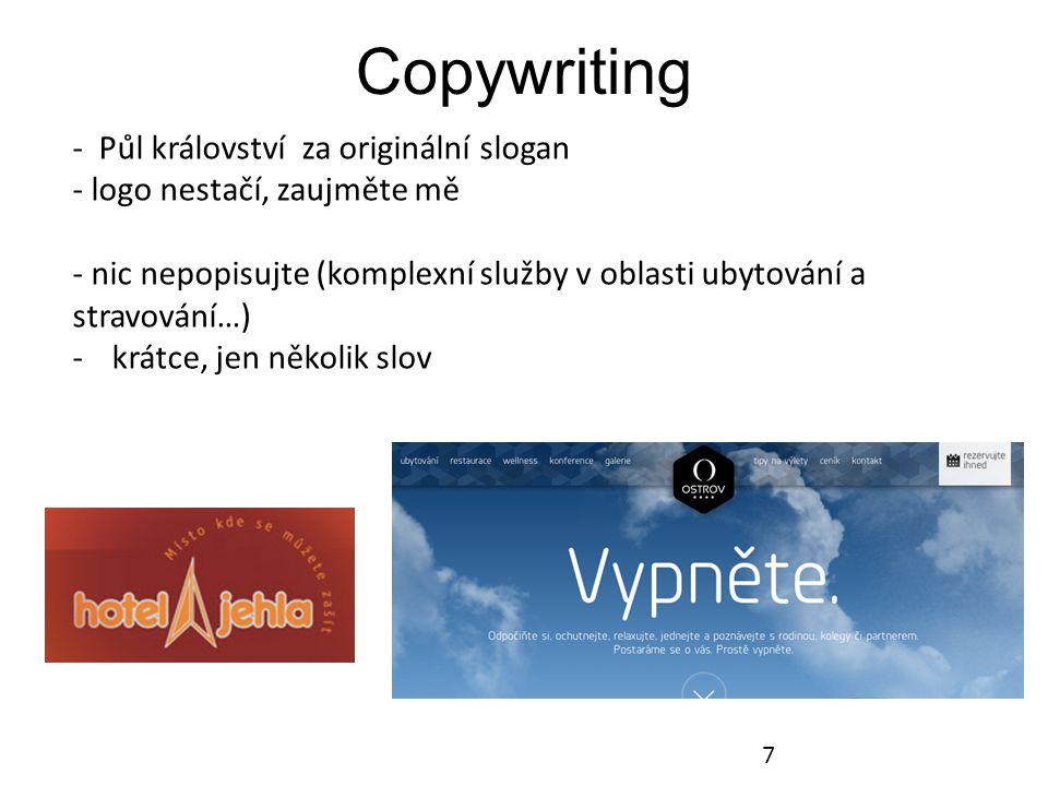Copywriting 7 - Půl království za originální slogan - logo nestačí, zaujměte mě - nic nepopisujte (komplexní služby v oblasti ubytování a stravování…) -krátce, jen několik slov