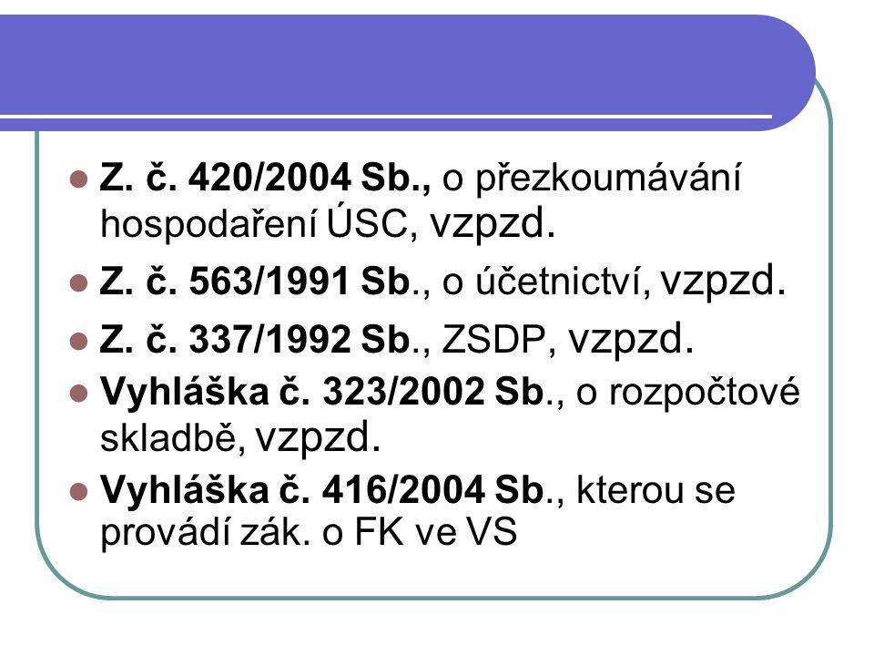 Z. č. 420/2004 Sb., o přezkoumávání hospodaření ÚSC, vzpzd. Z. č. 563/1991 Sb., o účetnictví, vzpzd. Z. č. 337/1992 Sb., ZSDP, vzpzd. Vyhláška č. 323/