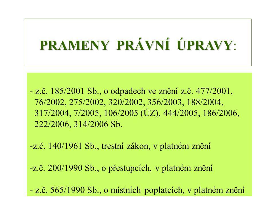 - z.č. 185/2001 Sb., o odpadech ve znění z.č. 477/2001, 76/2002, 275/2002, 320/2002, 356/2003, 188/2004, 317/2004, 7/2005, 106/2005 (ÚZ), 444/2005, 18