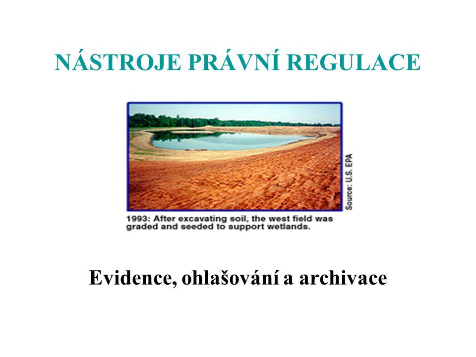 NÁSTROJE PRÁVNÍ REGULACE Evidence, ohlašování a archivace
