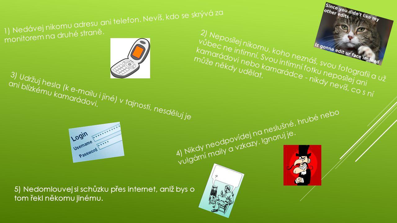 6) Pokud narazíš na obrázek, video nebo e-mail, který tě šokuje, opusť webovou stránku.