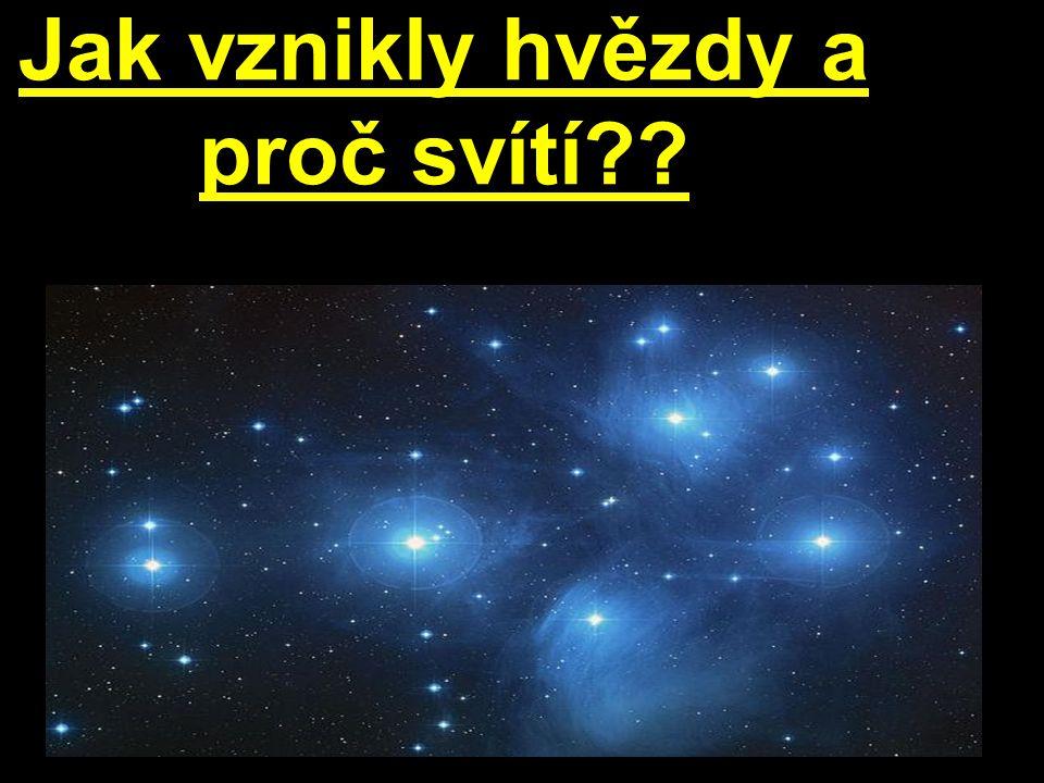 Jak vznikly hvězdy a proč svítí??