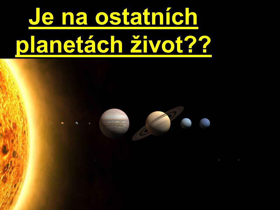 Je na ostatních planetách život??