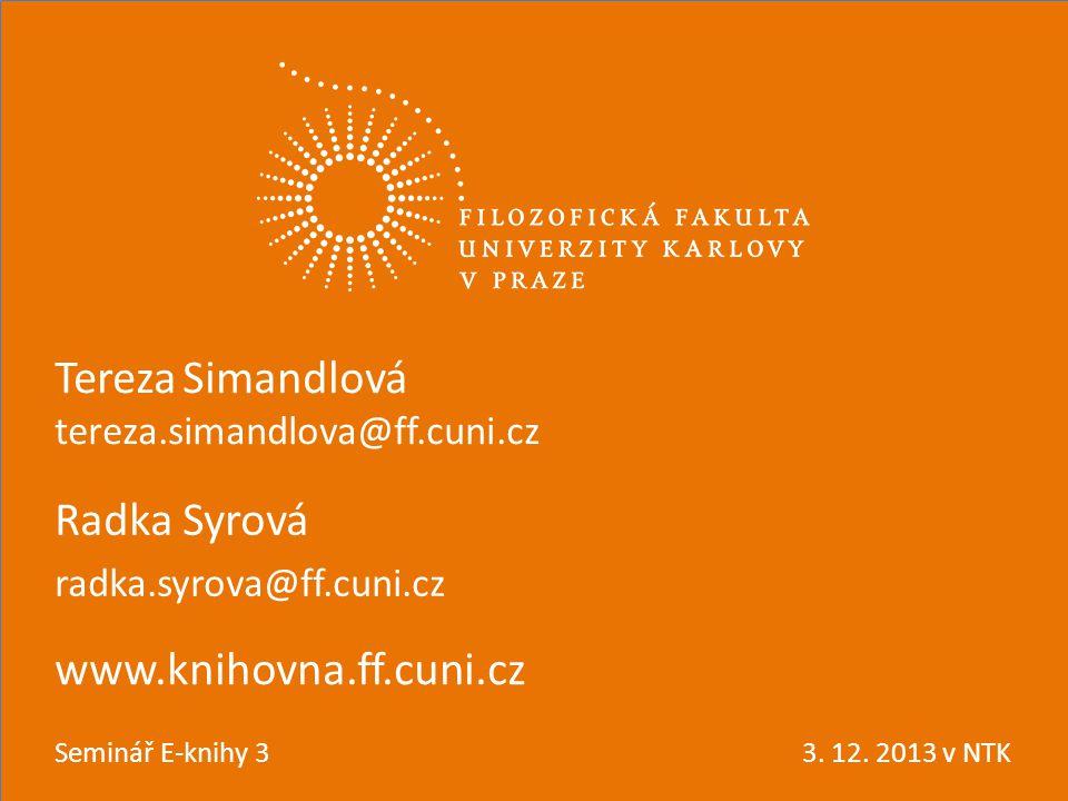 *den vědy (2012) www.knihovna.ff.cuni.cz Radka Syrová radka.syrova@ff.cuni.cz Seminář E-knihy 33.