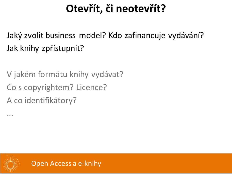 Jaký zvolit business model? Kdo zafinancuje vydávání? Jak knihy zpřístupnit? V jakém formátu knihy vydávat? Co s copyrightem? Licence? A co identifiká
