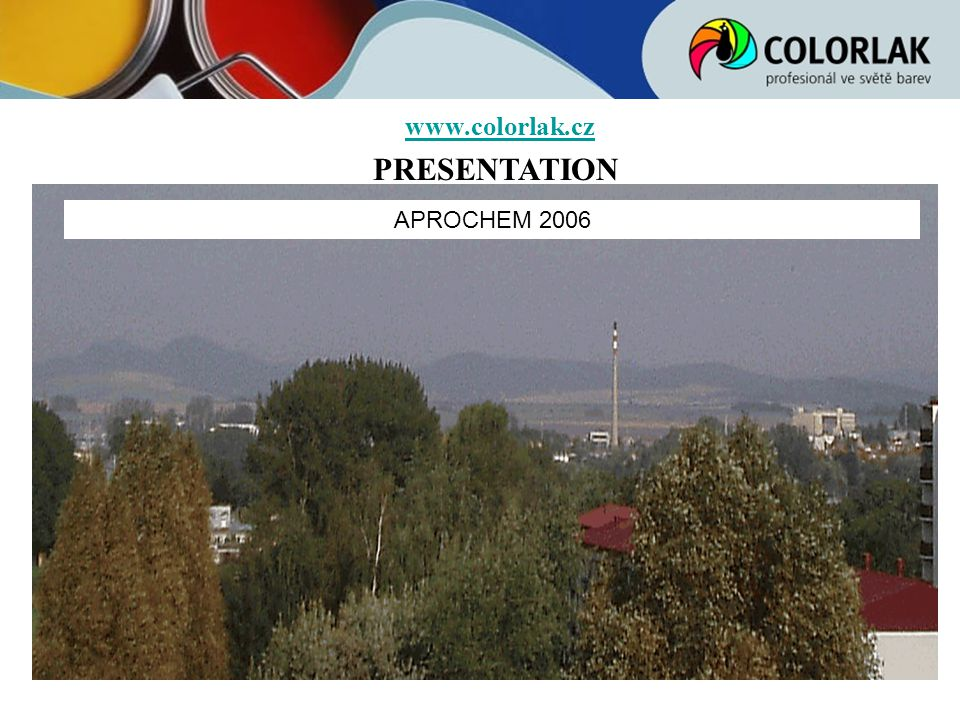 PRESENTATION www.colorlak.cz APROCHEM 2006