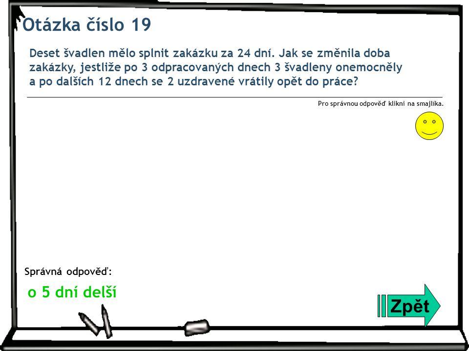 Otázka číslo 19 Deset švadlen mělo splnit zakázku za 24 dní.