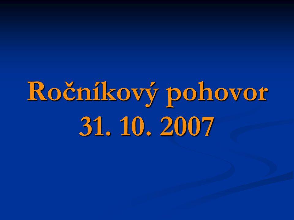 Ročníkový pohovor 31. 10. 2007