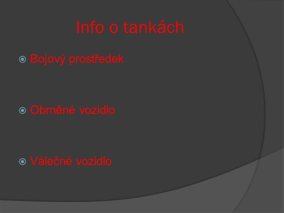 Info o tankách  Bojový prostředek  Obrněné vozidlo  Válečné vozidlo