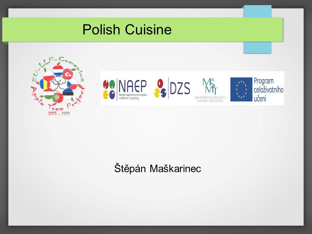 Polish Cuisine Štěpán Maškarinec