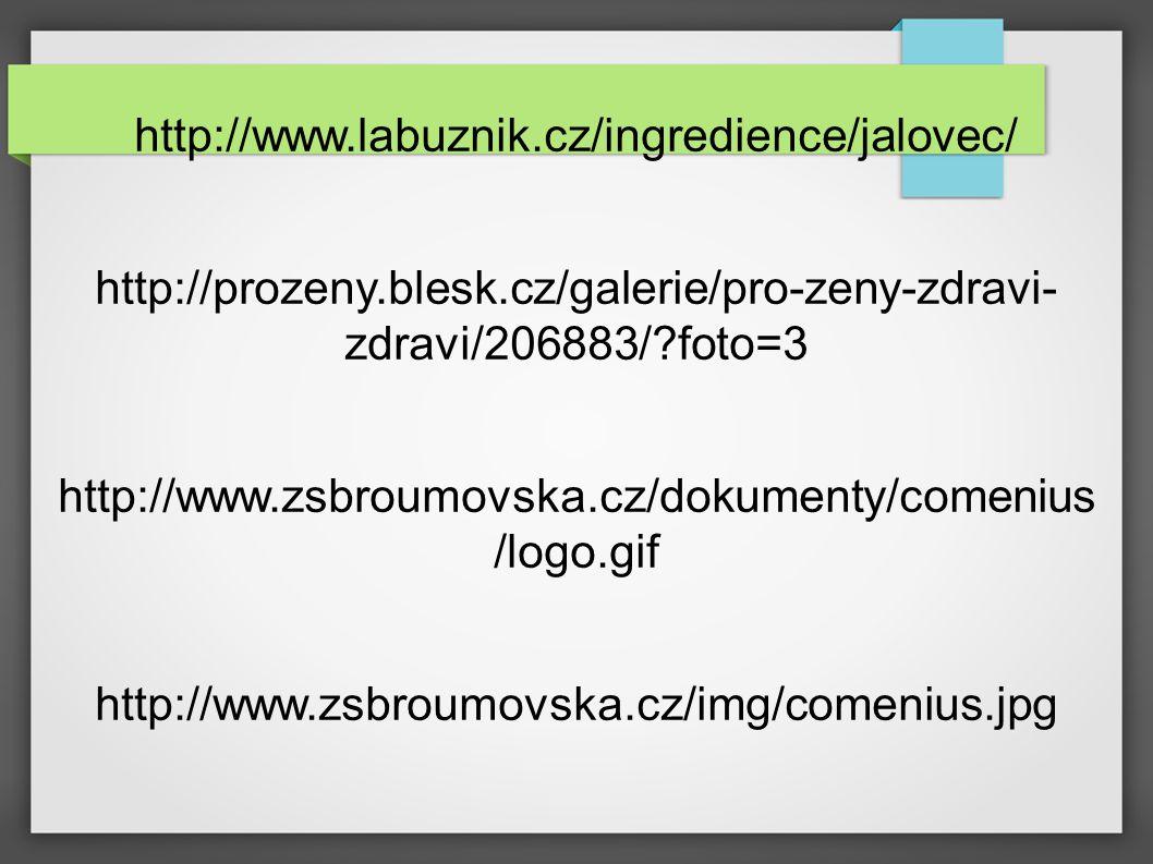http://www.labuznik.cz/ingredience/jalovec/ http://prozeny.blesk.cz/galerie/pro-zeny-zdravi- zdravi/206883/?foto=3 http://www.zsbroumovska.cz/dokumenty/comenius /logo.gif http://www.zsbroumovska.cz/img/comenius.jpg