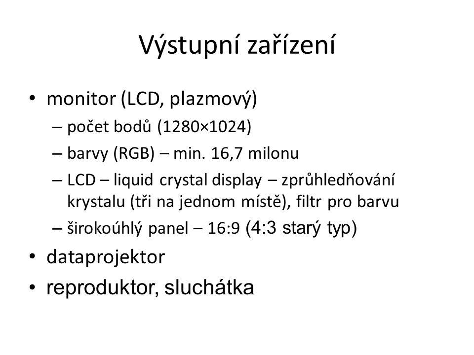 Výstupní zařízení monitor (LCD, plazmový) – počet bodů (1280×1024) – barvy (RGB) – min. 16,7 milonu – LCD – liquid crystal display – zprůhledňování kr