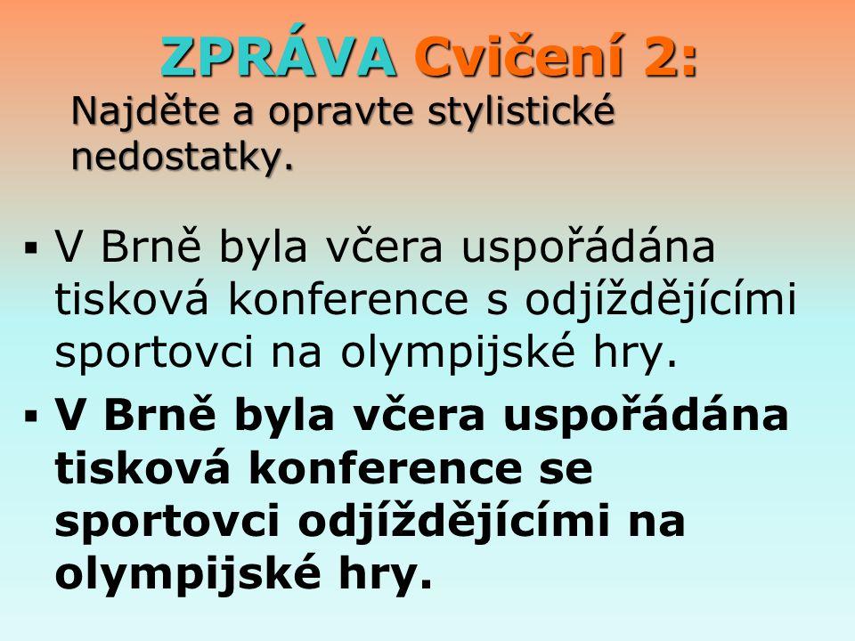 ZPRÁVA Cvičení 2: Najděte a opravte stylistické nedostatky.