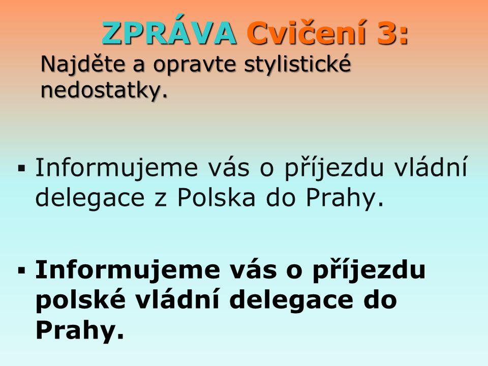 ZPRÁVA Cvičení 3: Najděte a opravte stylistické nedostatky.