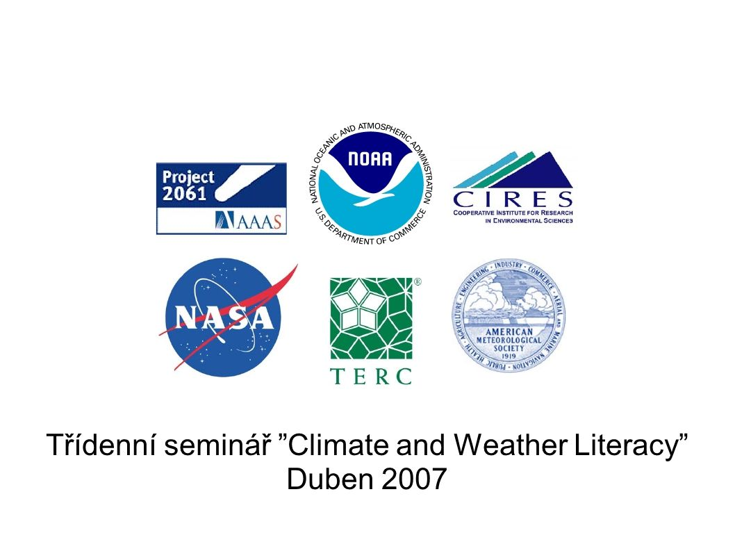 """Třídenní seminář """"Climate and Weather Literacy"""" Duben 2007"""