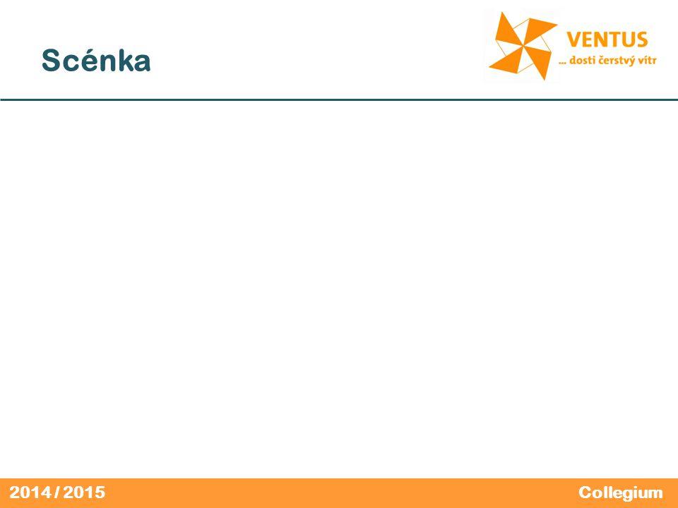 2014 / 2015 Scénka Collegium
