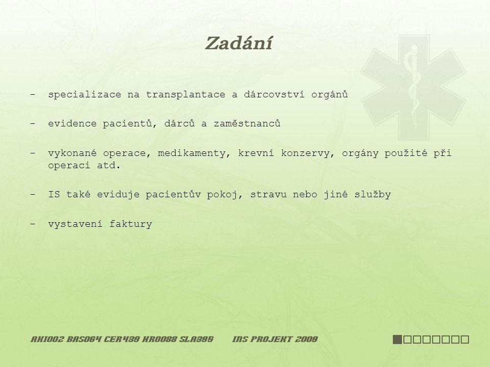 -specializace na transplantace a dárcovství orgánů -evidence pacientů, dárců a zaměstnanců -vykonané operace, medikamenty, krevní konzervy, orgány použité při operaci atd.