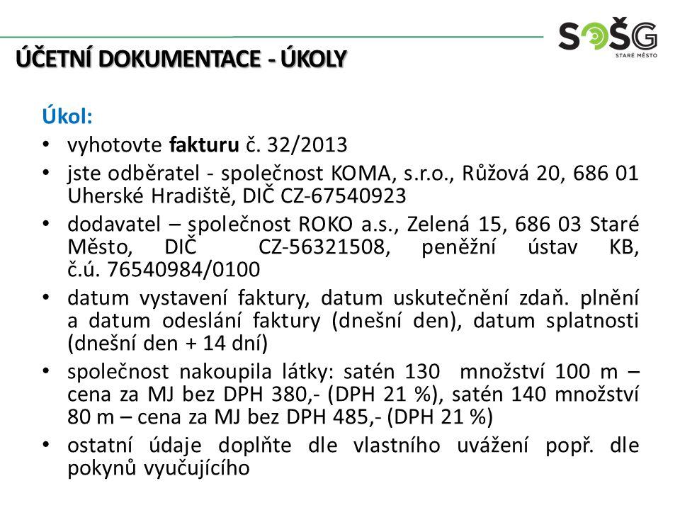 ÚČETNÍ DOKUMENTACE - ÚKOLY Úkol: vyhotovte fakturu č.