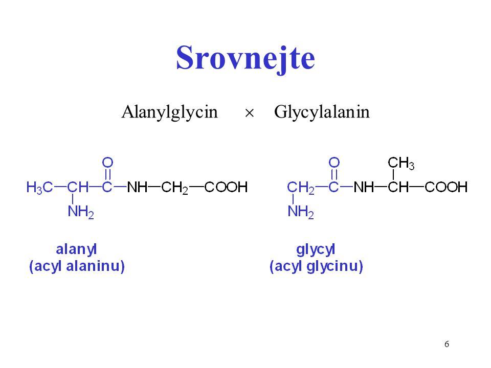 6 Srovnejte Alanylglycin  Glycylalanin