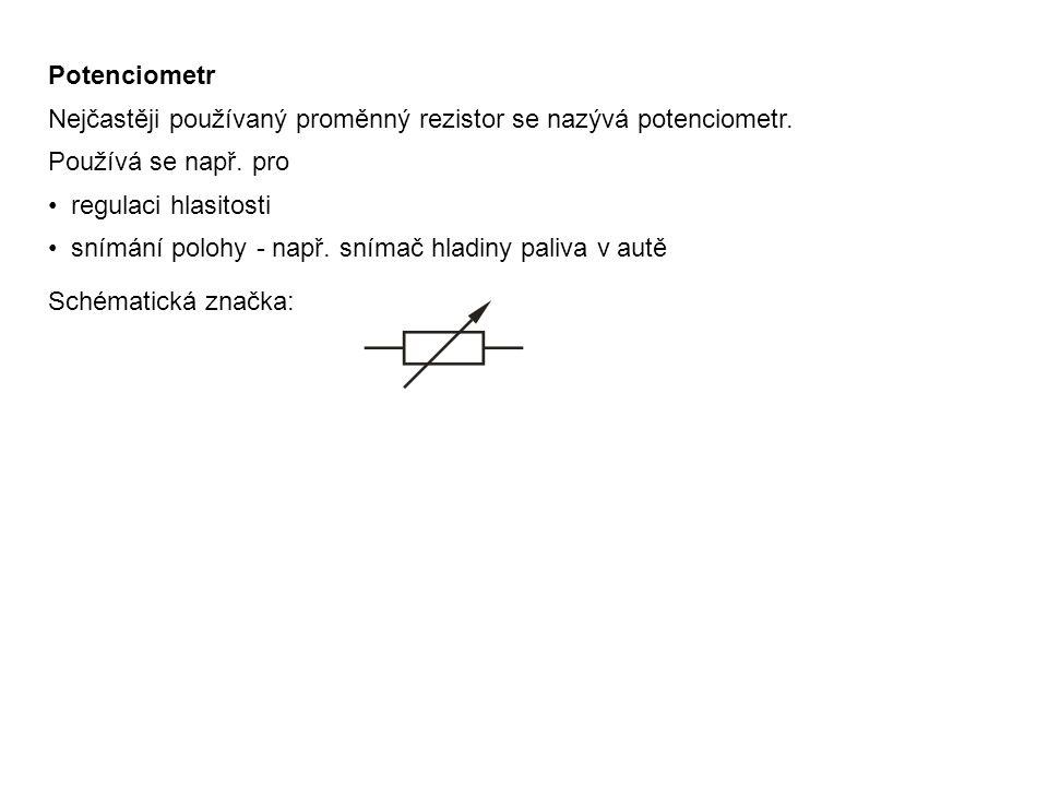 Potenciometr Nejčastěji používaný proměnný rezistor se nazývá potenciometr. Používá se např. pro regulaci hlasitosti snímání polohy - např. snímač hla