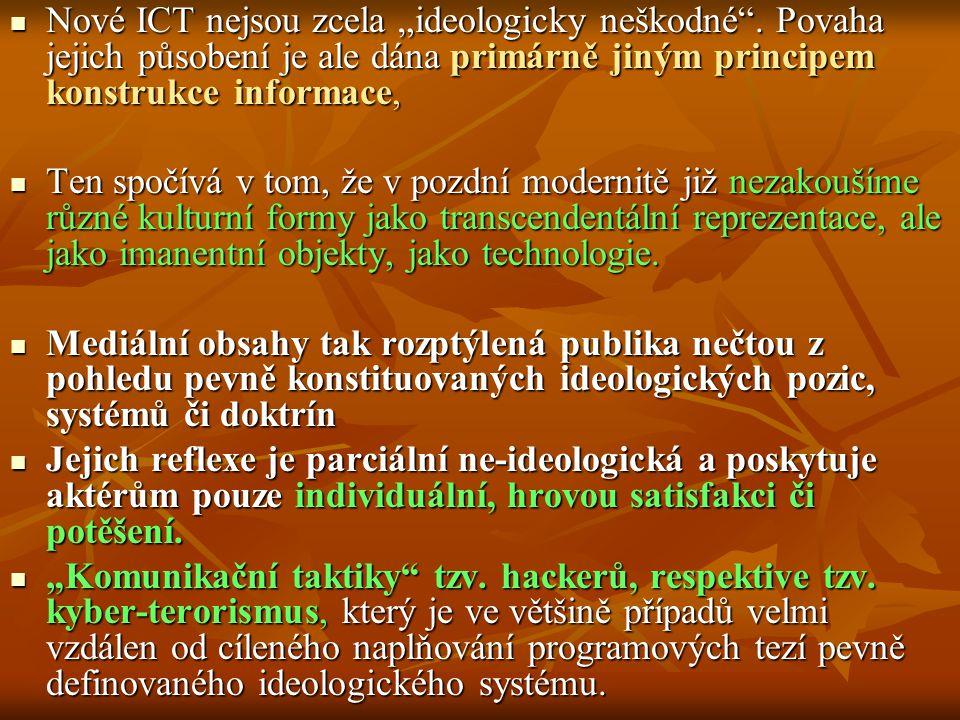 """Nové ICT nejsou zcela """"ideologicky neškodné ."""
