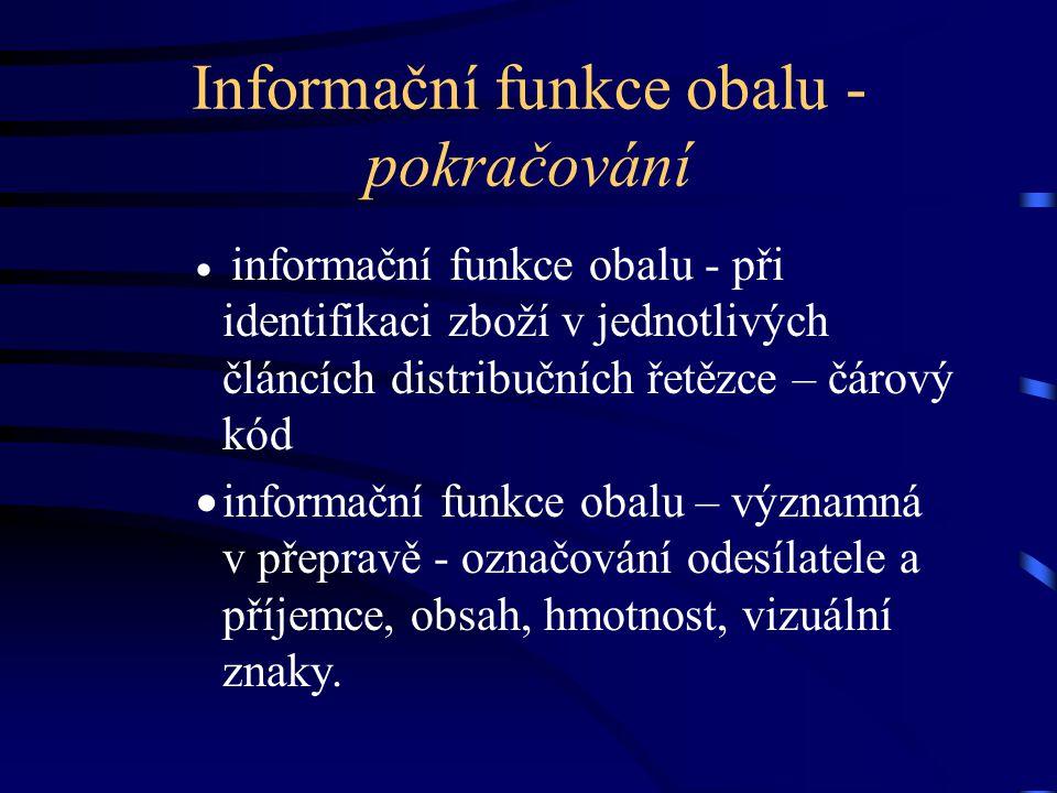 Informační funkce obalu - pokračování  informační funkce obalu - při identifikaci zboží v jednotlivých článcích distribučních řetězce – čárový kód 