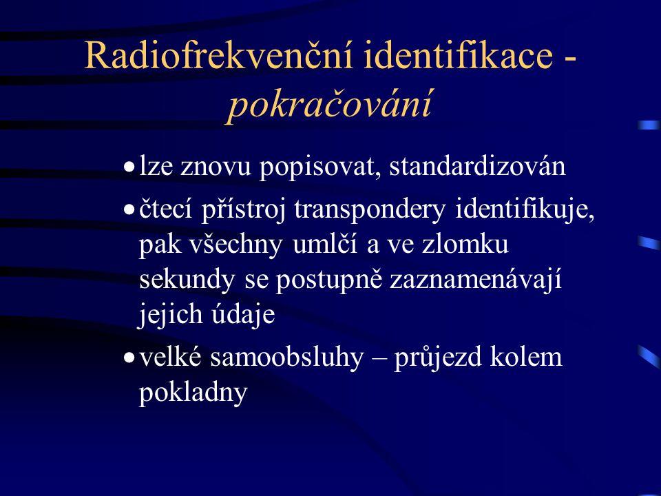 Radiofrekvenční identifikace - pokračování  lze znovu popisovat, standardizován  čtecí přístroj transpondery identifikuje, pak všechny umlčí a ve zl
