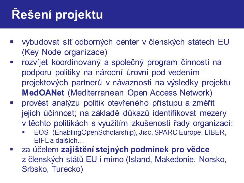 Řešení projektu  vybudovat síť odborných center v členských státech EU (Key Node organizace)  rozvíjet koordinovaný a společný program činností na p