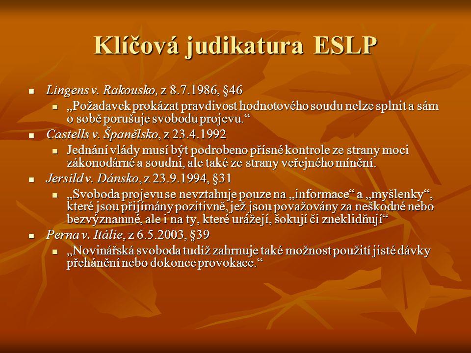 Klíčová judikatura ESLP Lingens v.Rakousko, z 8.7.1986, §46 Lingens v.
